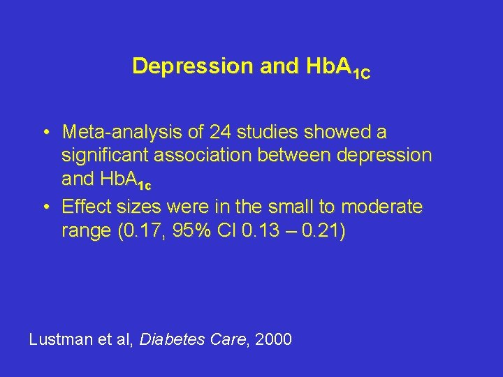 Depression and Hb. A 1 C • Meta-analysis of 24 studies showed a significant