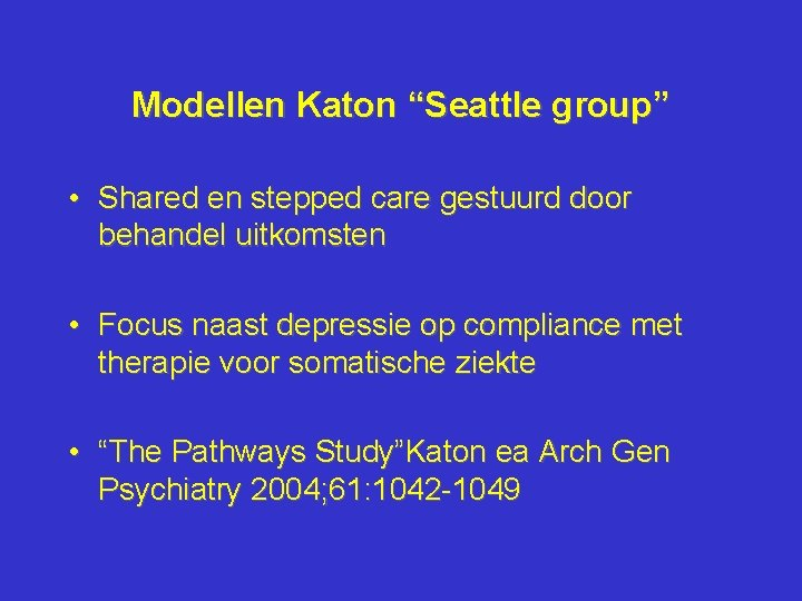 """Modellen Katon """"Seattle group"""" • Shared en stepped care gestuurd door behandel uitkomsten •"""