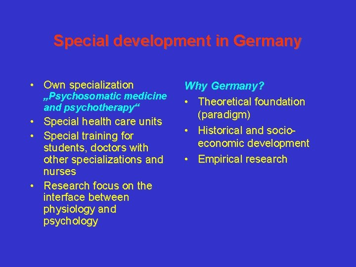 """Special development in Germany • Own specialization """"Psychosomatic medicine and psychotherapy"""" • Special health"""
