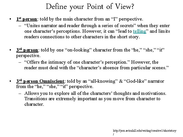 Define your Point of View? • 1 st person: told by the main character
