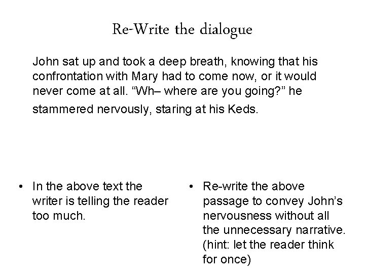 Re-Write the dialogue John sat up and took a deep breath, knowing that his
