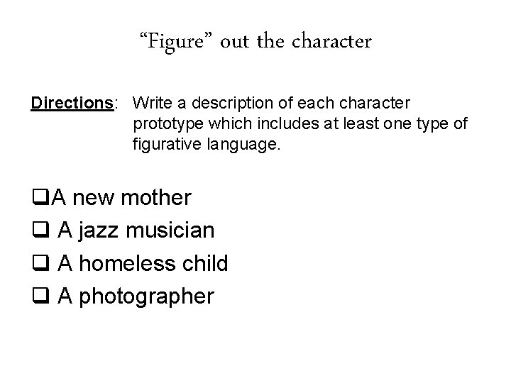 """""""Figure"""" out the character Directions: Write a description of each character prototype which includes"""