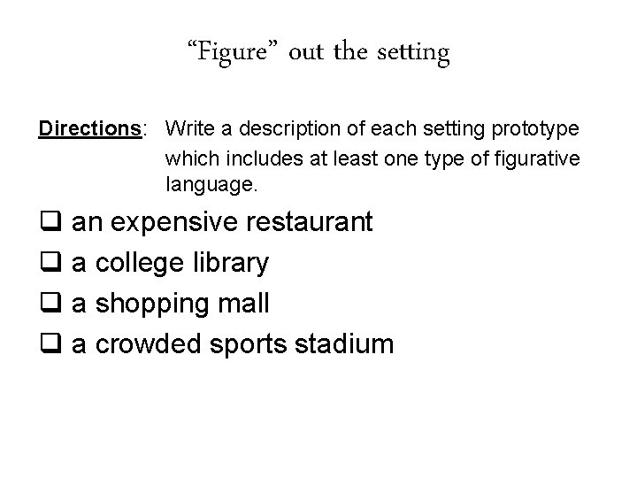 """""""Figure"""" out the setting Directions: Write a description of each setting prototype which includes"""