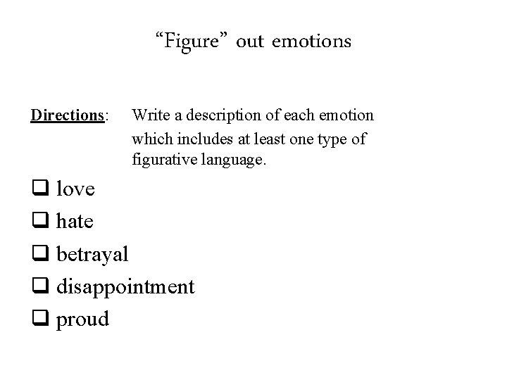 """""""Figure"""" out emotions Directions: Write a description of each emotion which includes at least"""