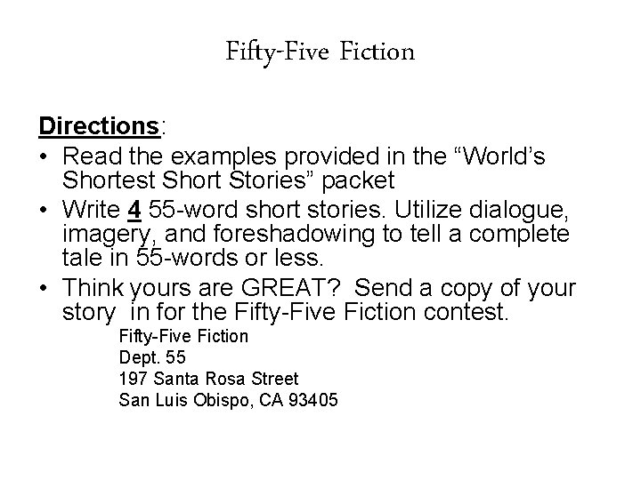 """Fifty-Five Fiction Directions: • Read the examples provided in the """"World's Shortest Short Stories"""""""