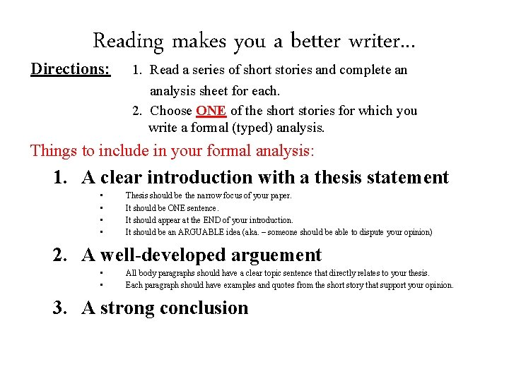Reading makes you a better writer. . . Directions: 1. Read a series of