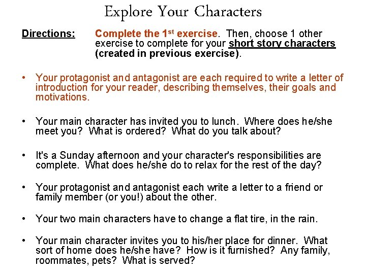 Directions: Explore Your Characters Complete the 1 st exercise. Then, choose 1 other exercise