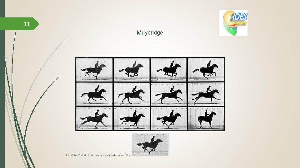 11 Muybridge Fundamentos de Biomecânica para Educação Física