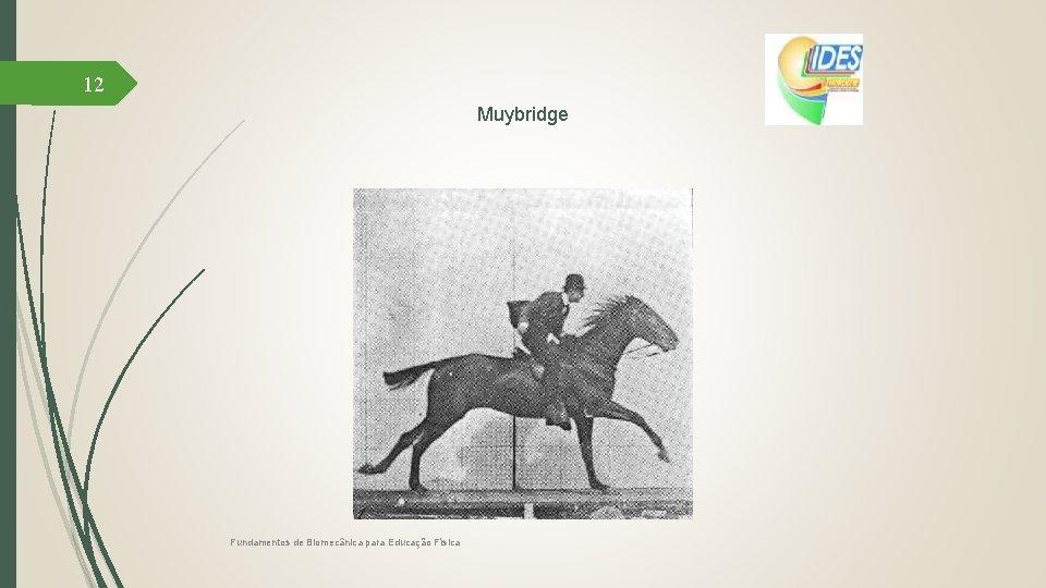 12 Muybridge Fundamentos de Biomecânica para Educação Física