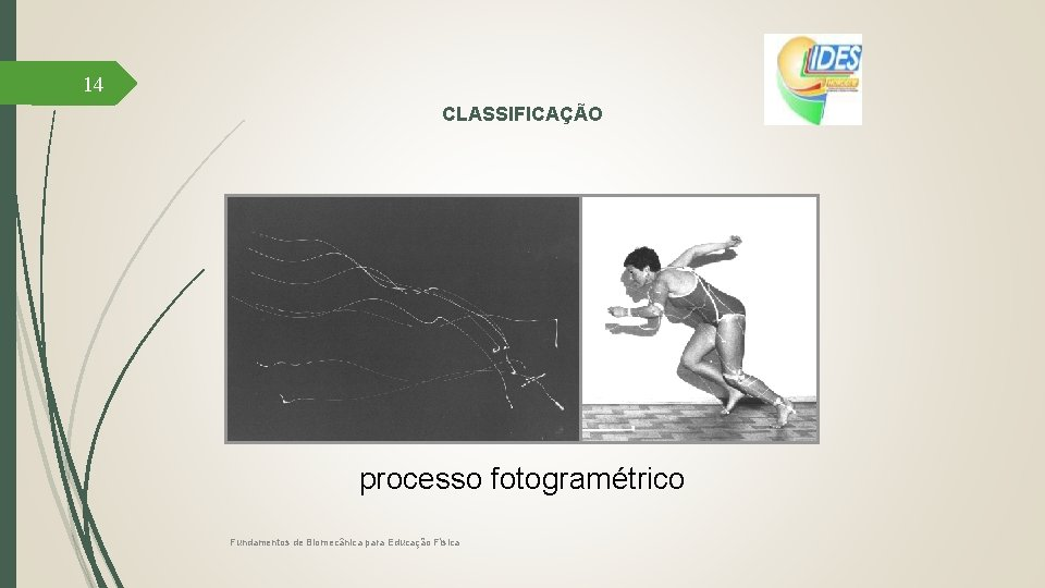 14 CLASSIFICAÇÃO processo fotogramétrico Fundamentos de Biomecânica para Educação Física