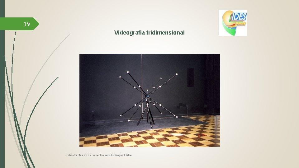 19 Videografia tridimensional Fundamentos de Biomecânica para Educação Física