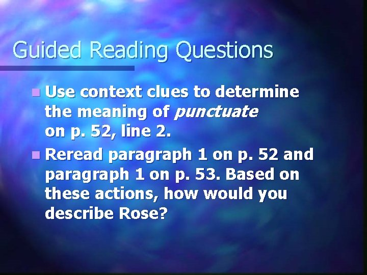 Guided Reading Questions n Use context clues to determine the meaning of punctuate on