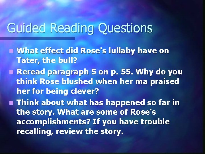 Guided Reading Questions What effect did Rose's lullaby have on Tater, the bull? n