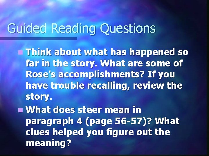 Guided Reading Questions n Think about what has happened so far in the story.
