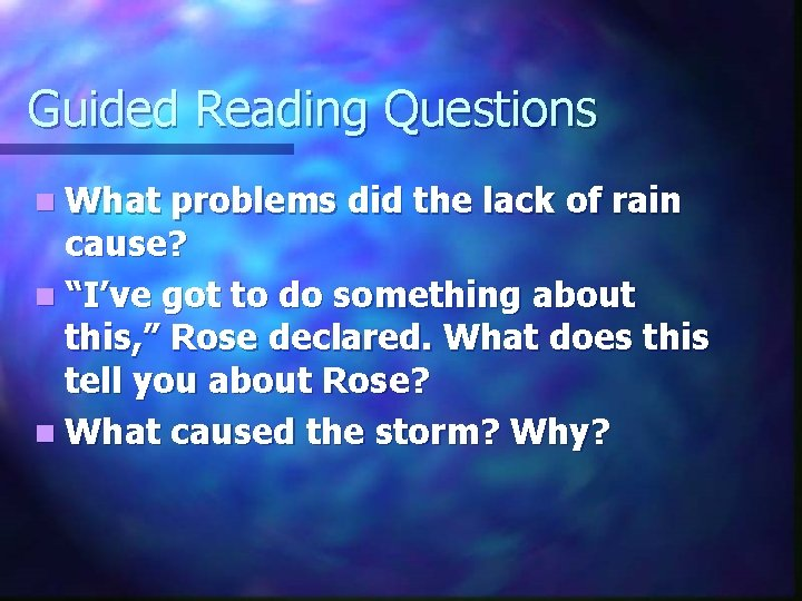 """Guided Reading Questions n What problems did the lack of rain cause? n """"I've"""
