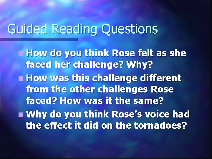Guided Reading Questions n How do you think Rose felt as she faced her