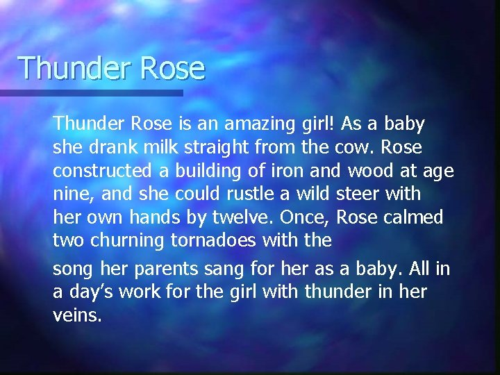 Thunder Rose is an amazing girl! As a baby she drank milk straight from