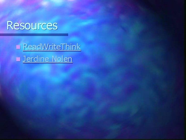 Resources n Read. Write. Think n Jerdine Nolen