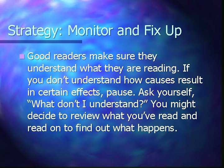 Strategy: Monitor and Fix Up n Good readers make sure they understand what they
