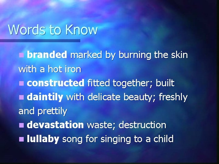Words to Know n branded marked by burning the skin with a hot iron