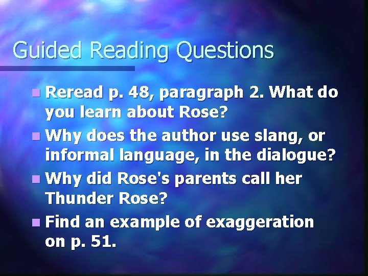 Guided Reading Questions n Reread p. 48, paragraph 2. What do you learn about