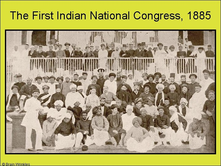 The First Indian National Congress, 1885 © Brain Wrinkles