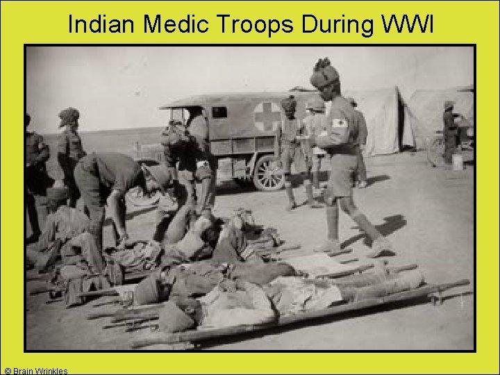Indian Medic Troops During WWI © Brain Wrinkles