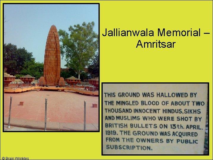 Jallianwala Memorial – Amritsar © Brain Wrinkles