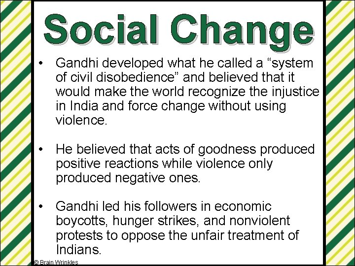 """Social Change • Gandhi developed what he called a """"system of civil disobedience"""" and"""