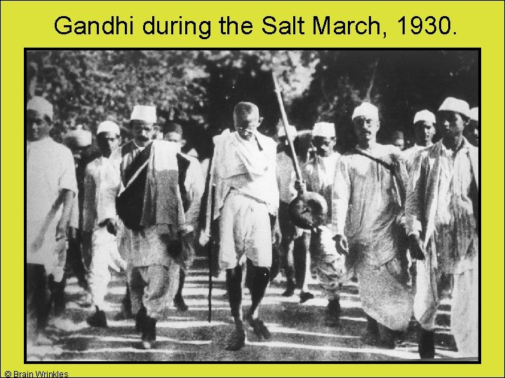 Gandhi during the Salt March, 1930. © Brain Wrinkles