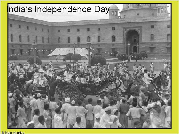 India's Independence Day © Brain Wrinkles