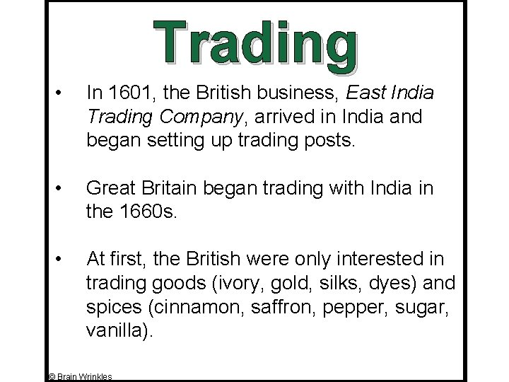 Trading • In 1601, the British business, East India Trading Company, arrived in India