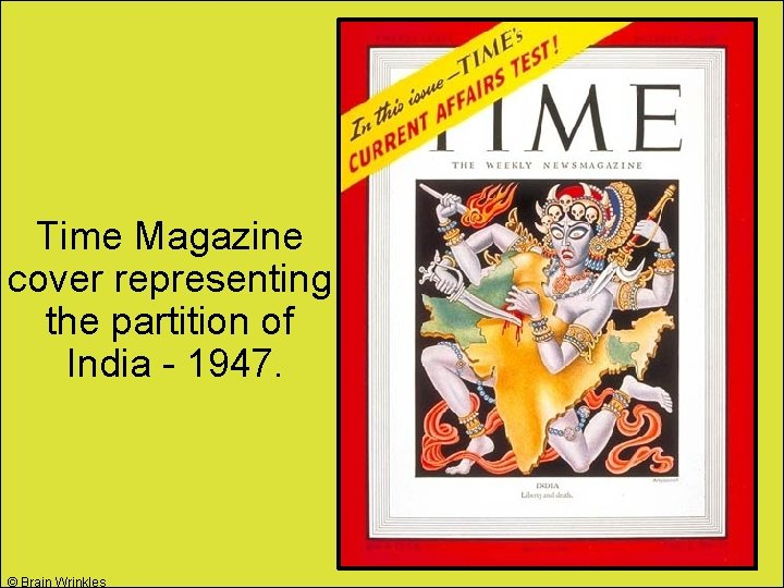 Time Magazine cover representing the partition of India - 1947. © Brain Wrinkles