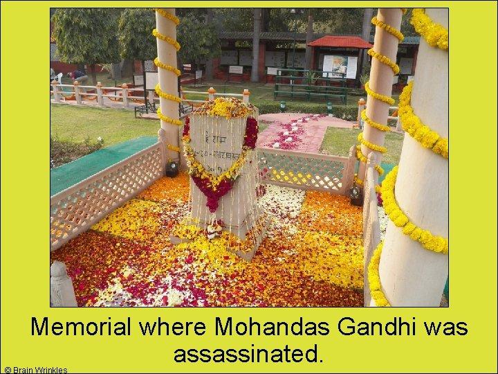 Memorial where Mohandas Gandhi was assassinated. © Brain Wrinkles
