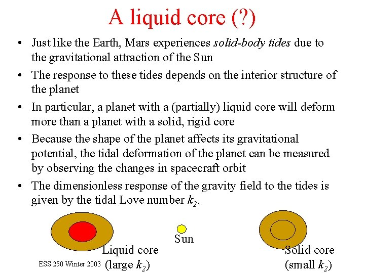 A liquid core (? ) • Just like the Earth, Mars experiences solid-body tides