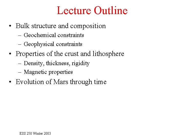 Lecture Outline • Bulk structure and composition – Geochemical constraints – Geophysical constraints •