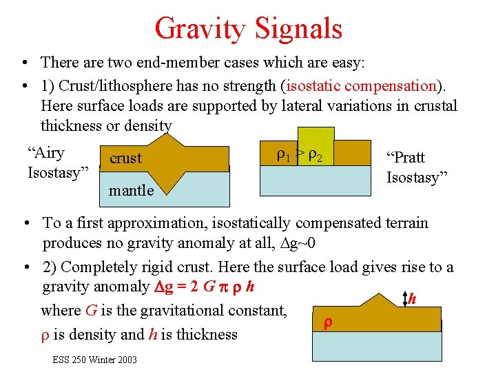 Gravity Signals • There are two end-member cases which are easy: • 1) Crust/lithosphere