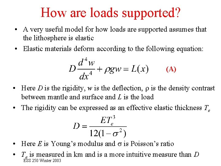 How are loads supported? • A very useful model for how loads are supported