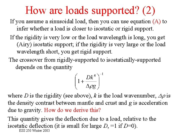 How are loads supported? (2) If you assume a sinusoidal load, then you can