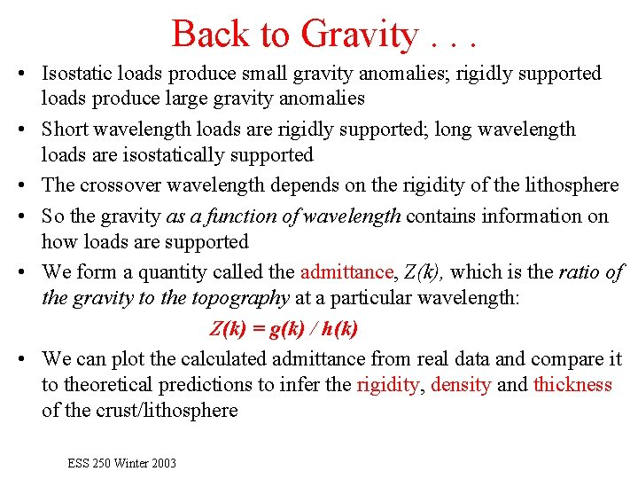 Back to Gravity. . . • Isostatic loads produce small gravity anomalies; rigidly supported