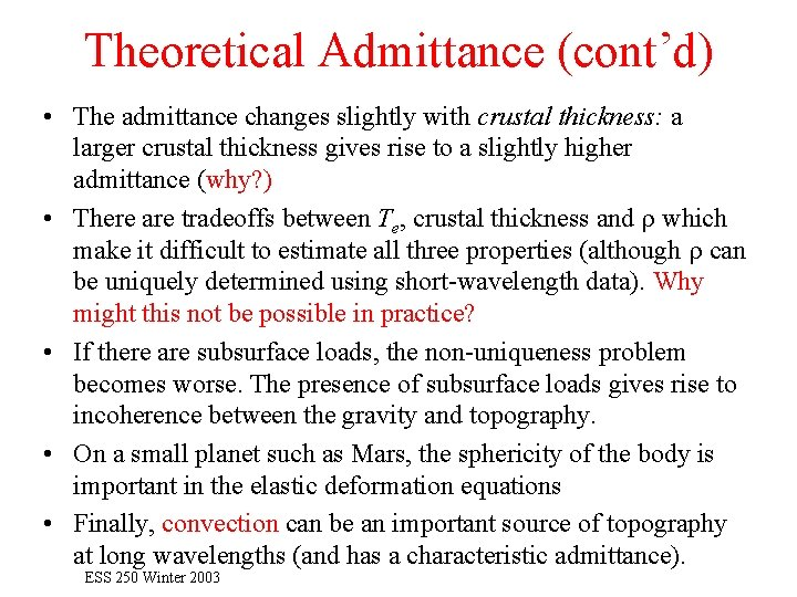 Theoretical Admittance (cont'd) • The admittance changes slightly with crustal thickness: a larger crustal