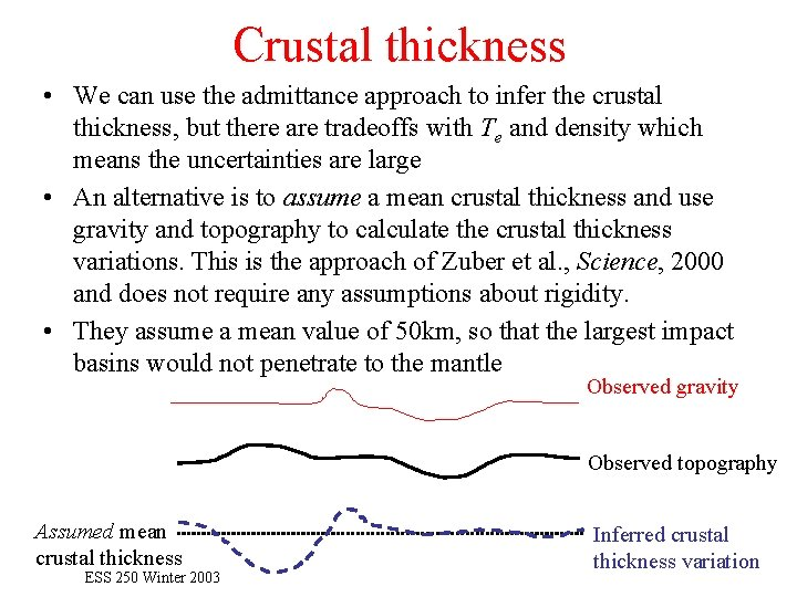 Crustal thickness • We can use the admittance approach to infer the crustal thickness,