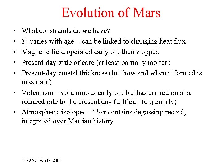 Evolution of Mars • • • What constraints do we have? Te varies with