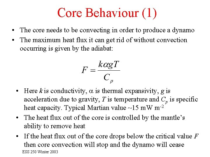 Core Behaviour (1) • The core needs to be convecting in order to produce