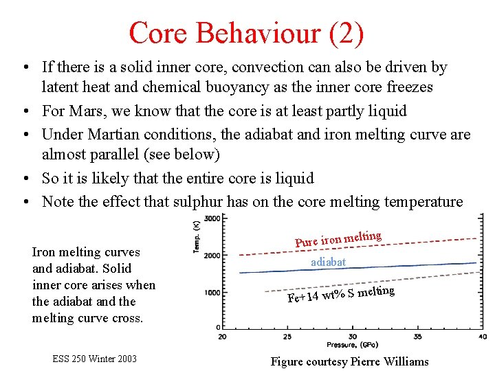 Core Behaviour (2) • If there is a solid inner core, convection can also