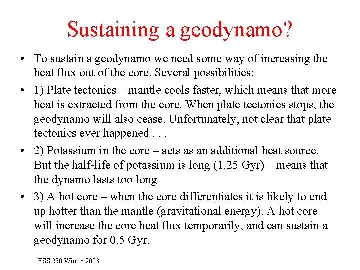Sustaining a geodynamo? • To sustain a geodynamo we need some way of increasing