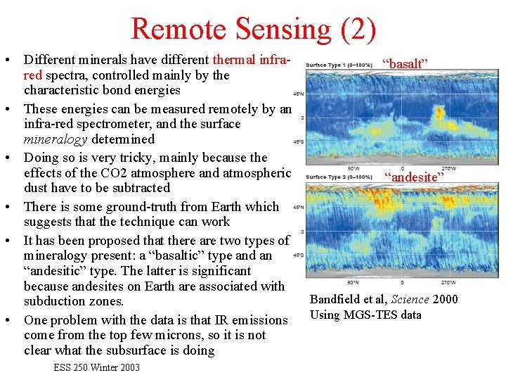 Remote Sensing (2) • Different minerals have different thermal infrared spectra, controlled mainly by