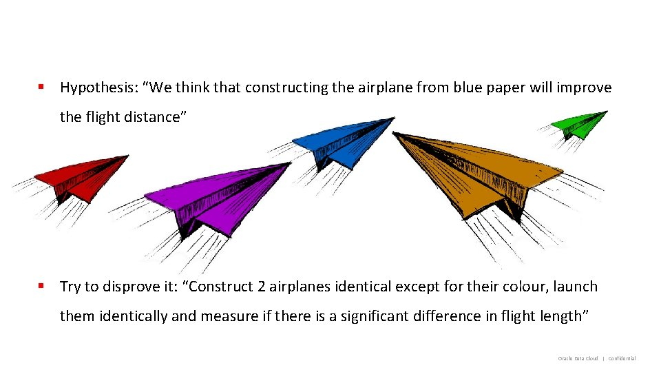 """§ Hypothesis: """"We think that constructing the airplane from blue paper will improve the"""