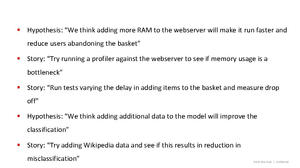 """§ Hypothesis: """"We think adding more RAM to the webserver will make it run"""