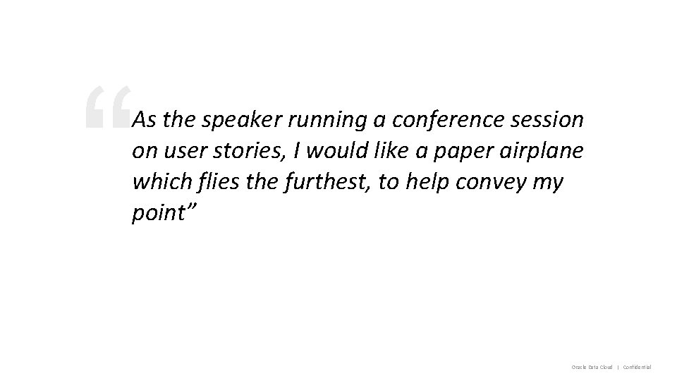 """"""" As the speaker running a conference session on user stories, I would like"""